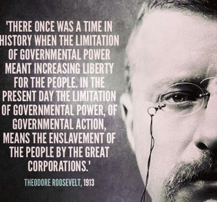 Teddy Roosevelt in 1913 said,