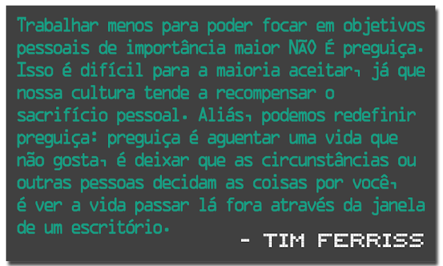 "Tim Ferriss, no seu livro ""The 4 Hour Workweek"""