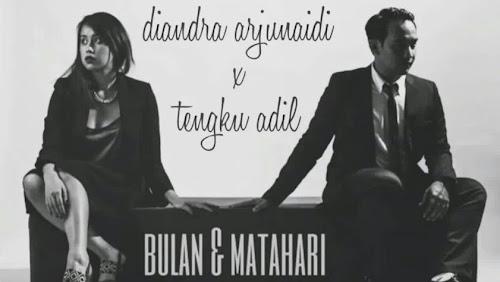 Diandra Arjunaidi & Tengku Adil - Bulan Dan Matahari MP3