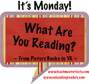 http://www.teachmentortexts.com/2014/06/its-monday-what-are-you-reading-6914.html#axzz34FGzUqzE