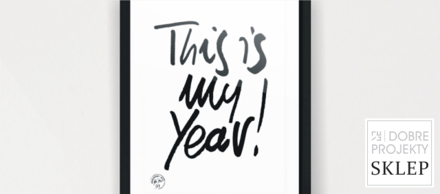 http://www.dobreprojekty-sklep.com/grafiki-napisy/101-this-is-my-year1.html