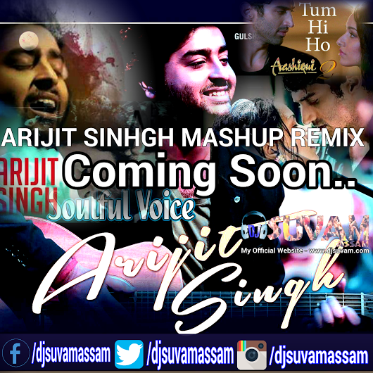 Arijit Singh Mashup Song Coming Soon