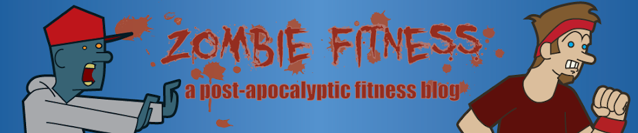 Zombie Fitness | A post-apocalyptic fitness blog