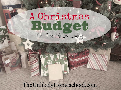 A Christmas Budget for Debt-free Living (The Unlikely Homeschool)