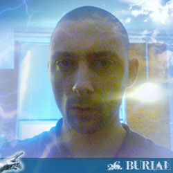 The 30 Greatest Music Legends Of Our Time: 26. Burial