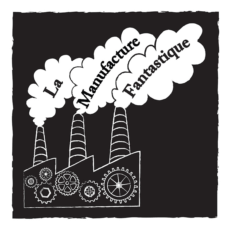 La Manufacture Fantastique