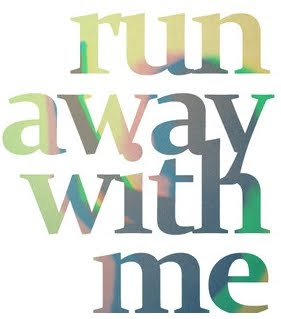 Ven conmigo, lejos, muy lejos.