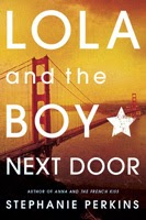 http://loisirsdesimi.blogspot.fr/2014/08/lola-and-boy-next-door-stephanie-perkins.html