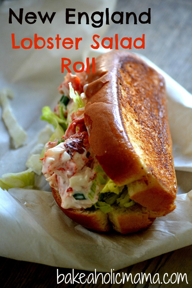 Bakeaholic Mama: New England Lobster Salad Roll