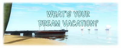 Image2 What Is Your Dream Vacation?