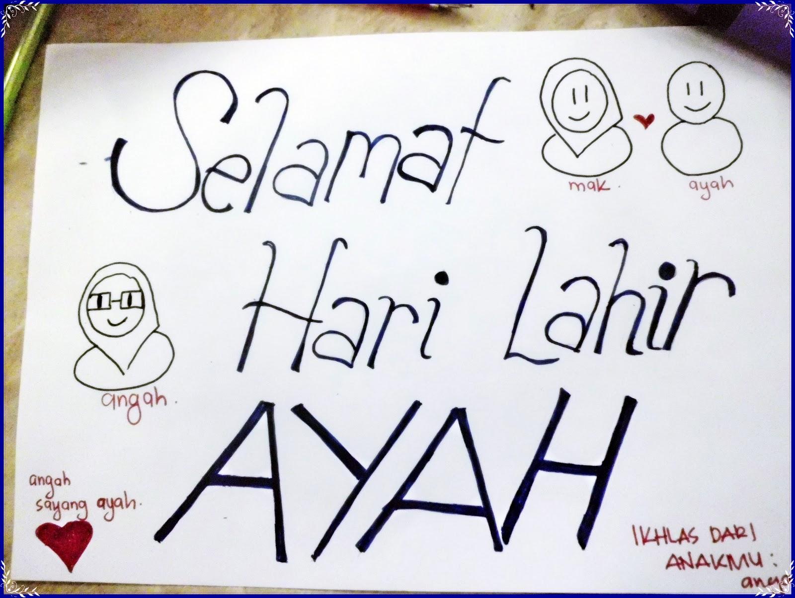 SELAMAT HARI LAHIR AYAH