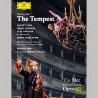 FRESCHE NOTE DVD:  ADÈS,  THE TEMPEST  ADÈS/KEENLYSIDE/LUNA/MET (Deutsche Grammophon)