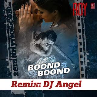Boond Boond (Remix) - DJ Angel