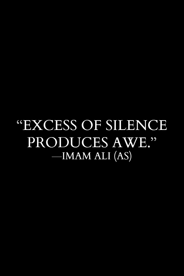 EXCESS OF SILENCE PRODUCES A WE.