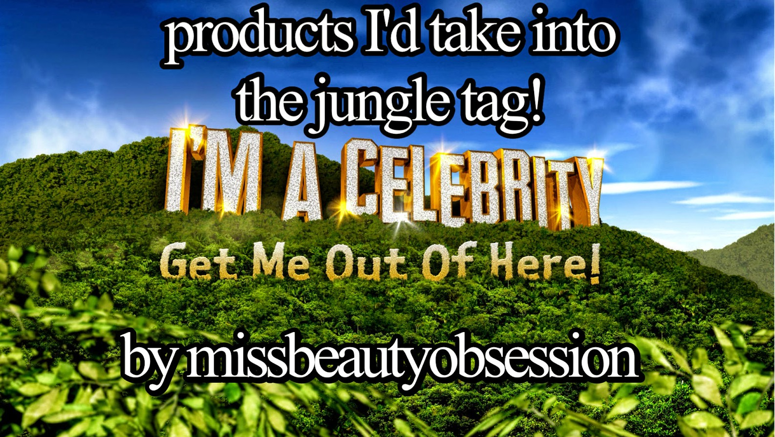 Products I'd Take Into The Jungle Tag
