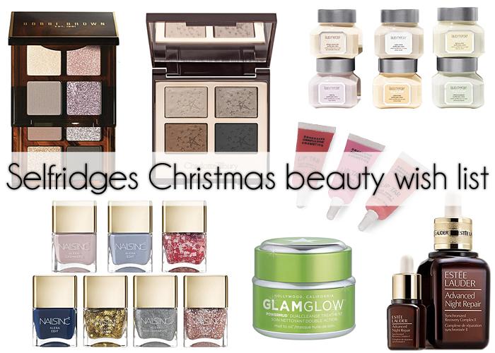 christmas beauty my selfridges christmas wish list