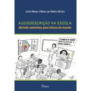 Audiodescrição na Escola: Abrindo Caminhos para Leitura de Mundo