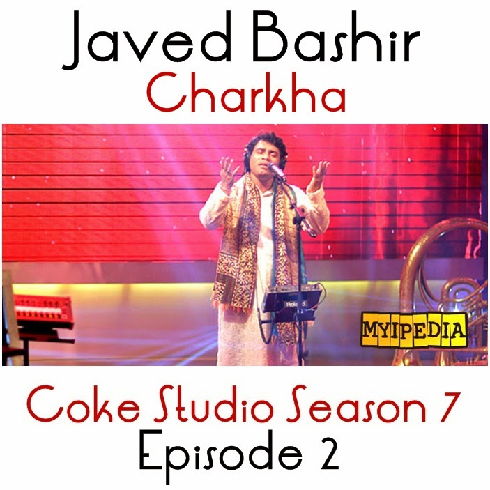 Javed Bashir – Charkha Coke Studio Season 7 Episode 2