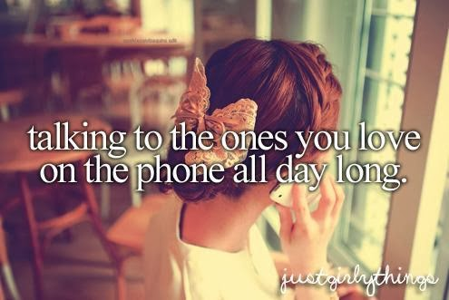 i love talking to you on the phone