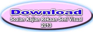 Seni Visual - Kajian Rekaan Seni Visual 2611/3 SPM Tahun 2013