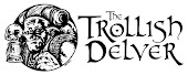 THE TROLLISH DELVER