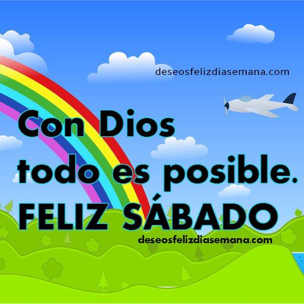 Te deseo un feliz día Sábado. Imagen con saludo y buenos deseos.