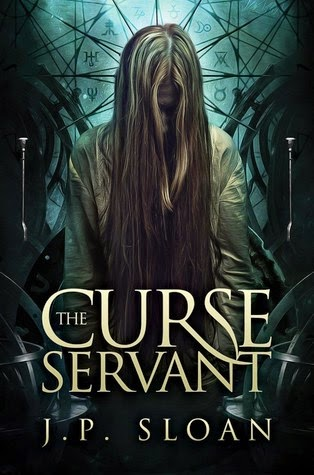The Curse Servant by JP Sloan The Dark Choir urban fantasy series