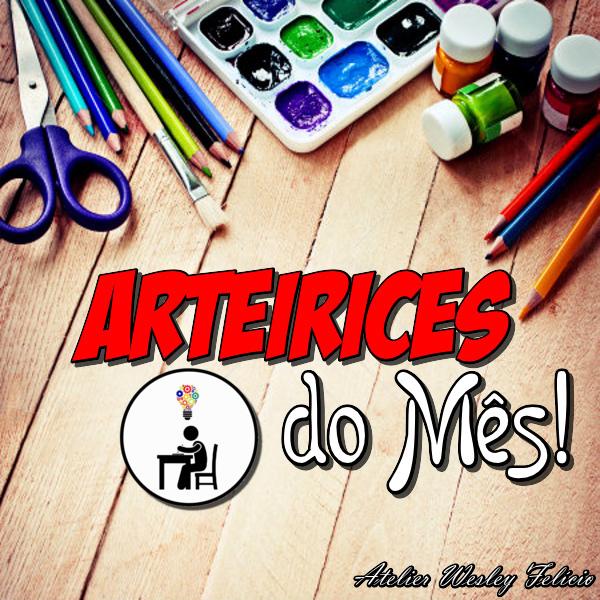arteirices, artes, artesanato, artes manuais, crafts, handmade, feito á mão, passo a passo