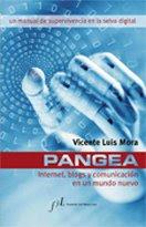 Pangea: Internet, blogs y comunicación en un mundo nuevo, de Vicente Luis Mora