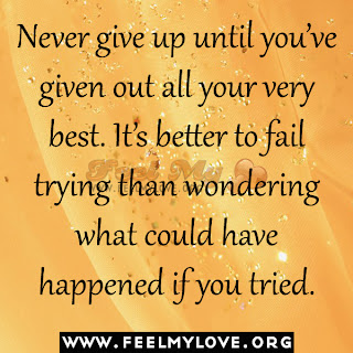 Never give up until you've given out