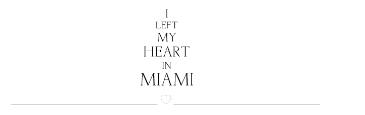 I Left My Heart in Miami