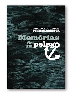 """Dicas do Blogueiro Mercante: """"Memórias de um pelego"""", de Romulo Augustus Pereira de Souza"""