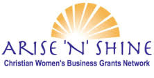 Arise 'N' Shine Christian Women's Business Grants Network