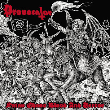 "PROVOCATOR - ""SATAN CHAOS BLOOD AND TERROR"""