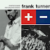 ALBUM REVIEW: Frank Turner - 'Positive Songs For Negative People'