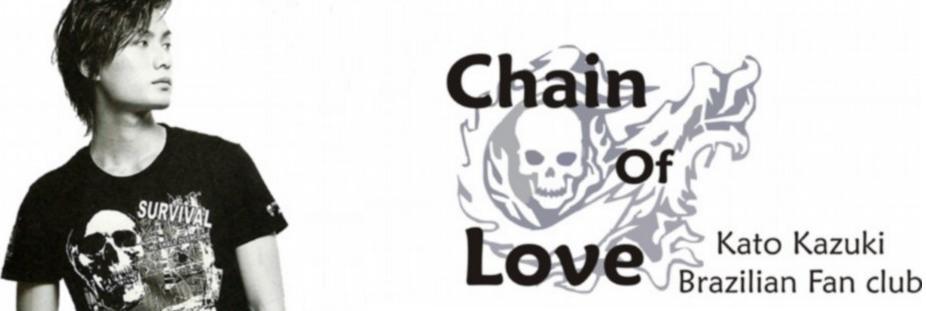CHAIN OF LOVE - Brazilian Fan club