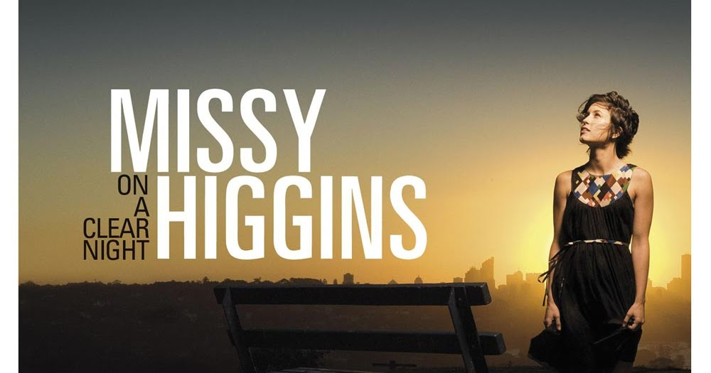 Music and Feet: Missy Higgins - On A Clear Night