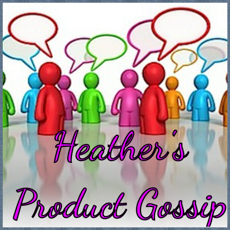 Heather's Product Gossip