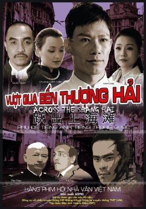 Vượt Qua Bến Thượng Hải - Across The Shang Hai (2011)