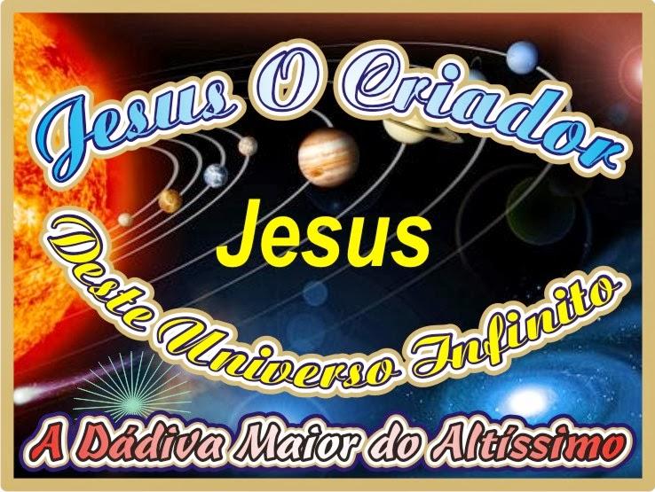 Jesus O Criador do Universo Infinito