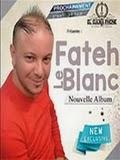 Fateh Le Blanc-Ana M3aha Bniya 2015