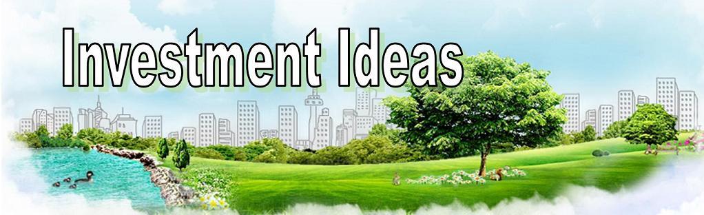 Investment Ideas...