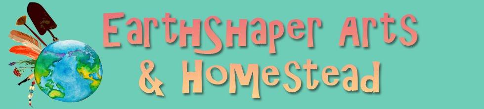 EarthShaper Arts & Homestead