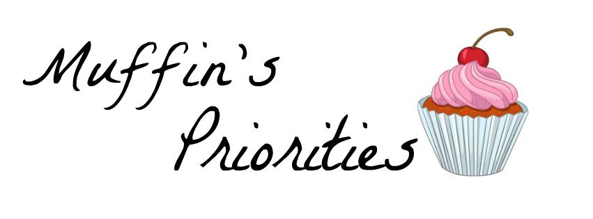 Muffins Priorities