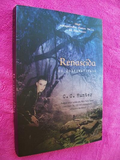 Renascida - C.C. Hunter (Saga Acampamento Shadow Falls ao Anoitecer - Livro 01)