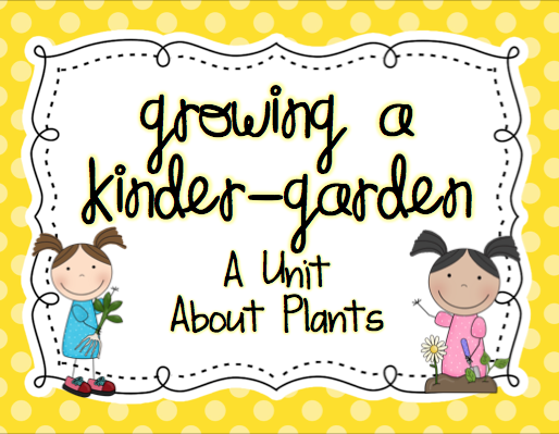 http://www.teacherspayteachers.com/Product/Growing-a-Kinder-Garden-A-Unit-About-Plants-1224263
