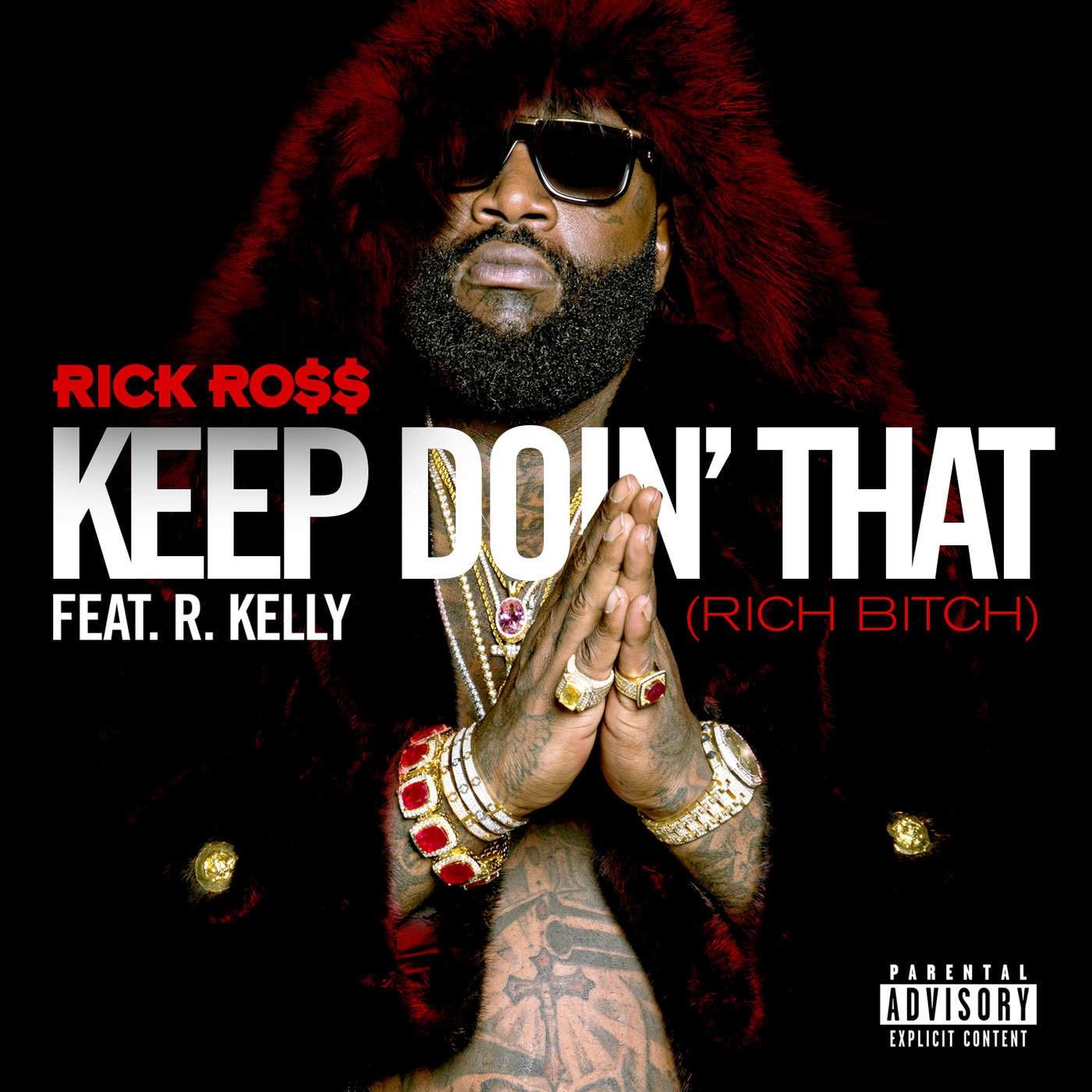 Rick Ross - Keep Doin' That (Rich Bitch) [feat. R. Kelly] - Single Cover