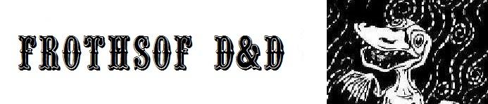frothsof D&D