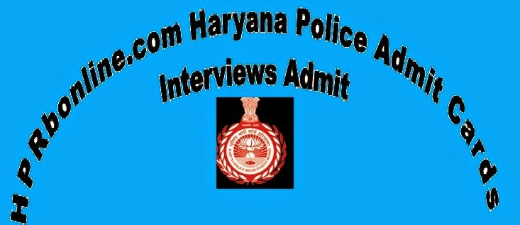 interview admit cards of haryana police jobs 2014