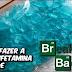 Aprenda a Fazer a Metanfetamina Azul de Breaking Bad